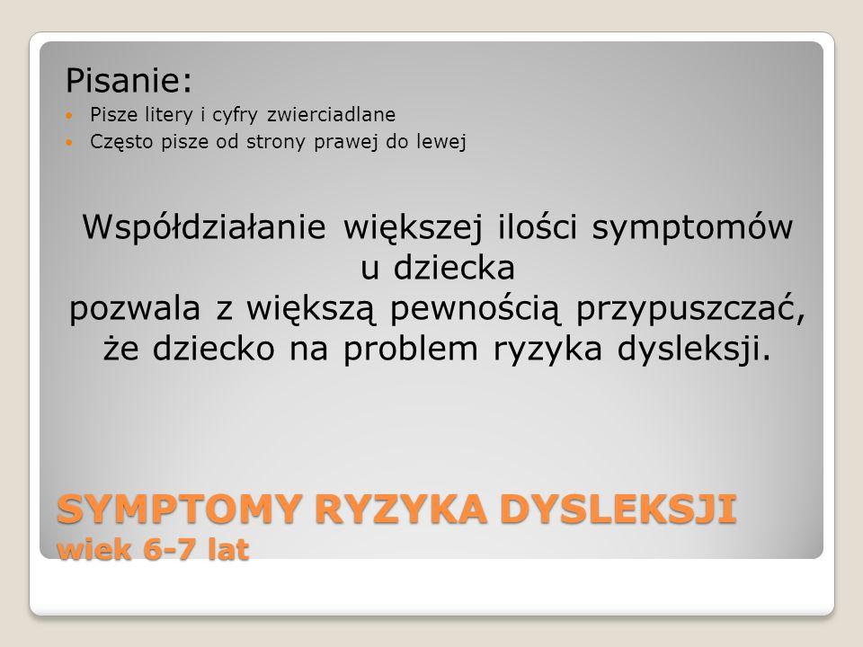 SYMPTOMY RYZYKA DYSLEKSJI wiek 6-7 lat