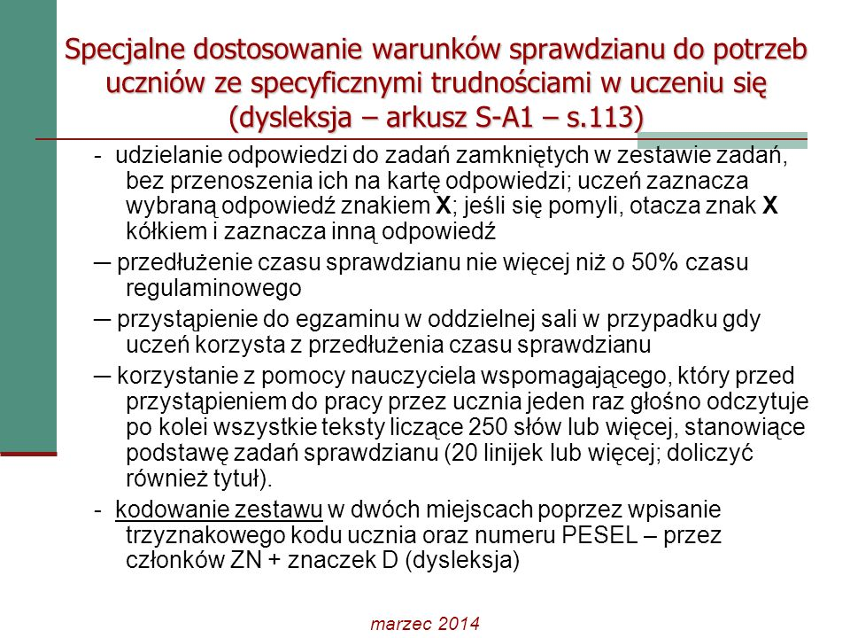 Specjalne dostosowanie warunków sprawdzianu do potrzeb uczniów ze specyficznymi trudnościami w uczeniu się (dysleksja – arkusz S-A1 – s.113)