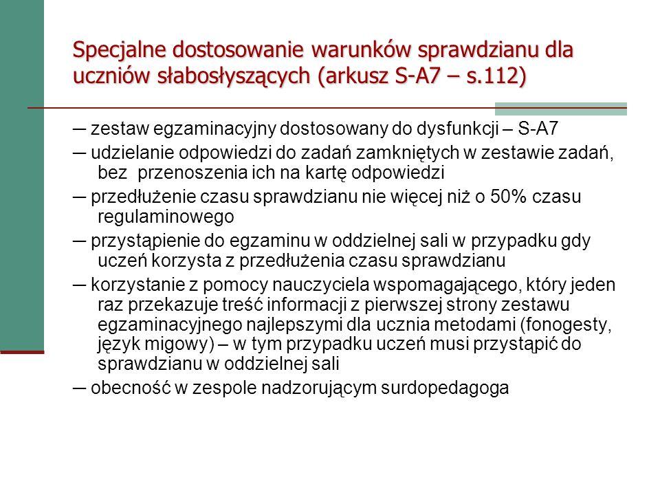 Specjalne dostosowanie warunków sprawdzianu dla uczniów słabosłyszących (arkusz S-A7 – s.112)