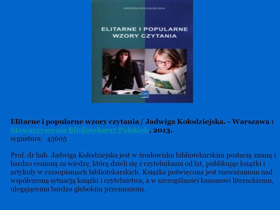 Elitarne i popularne wzory czytania / Jadwiga Kołodziejska