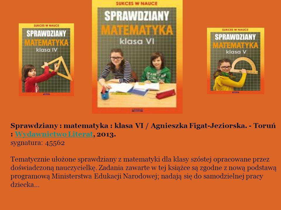 Sprawdziany : matematyka : klasa VI / Agnieszka Figat-Jeziorska