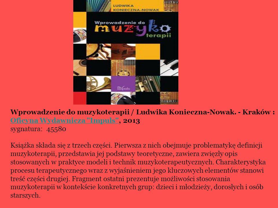 Wprowadzenie do muzykoterapii / Ludwika Konieczna-Nowak
