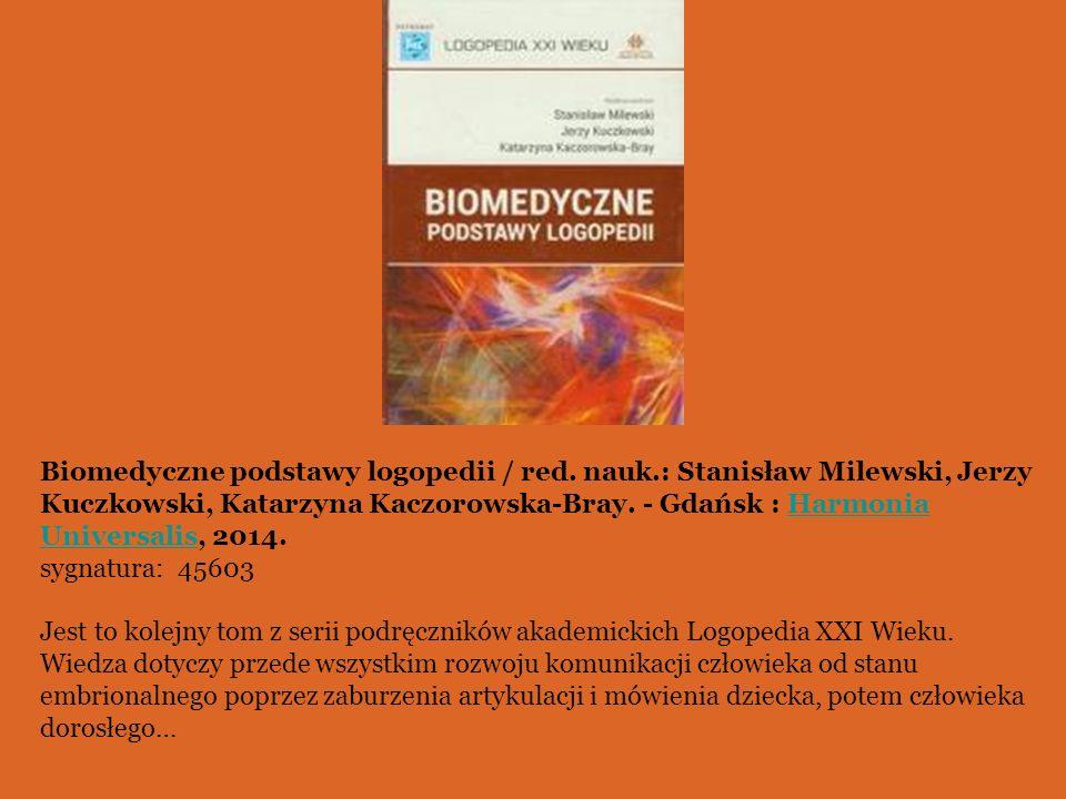 Biomedyczne podstawy logopedii / red. nauk