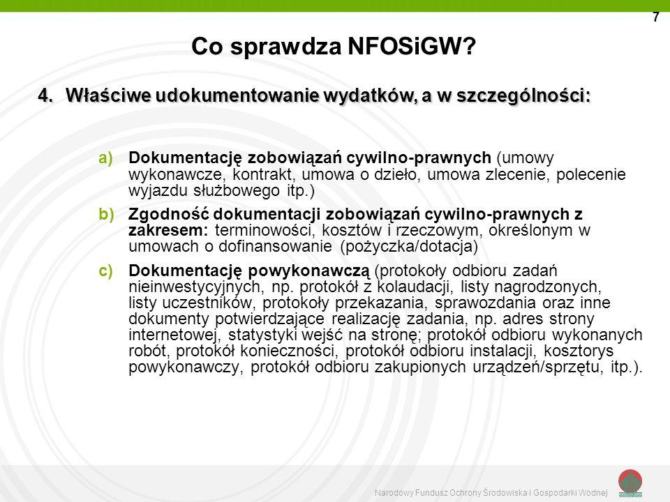 7 Co sprawdza NFOSiGW Właściwe udokumentowanie wydatków, a w szczególności:
