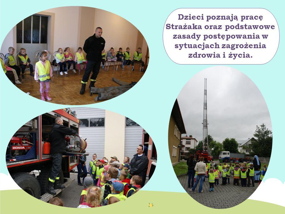 Dzieci poznają pracę Strażaka oraz podstawowe zasady postępowania w sytuacjach zagrożenia zdrowia i życia.