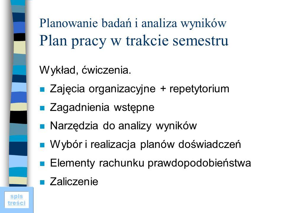 Planowanie badań i analiza wyników Plan pracy w trakcie semestru