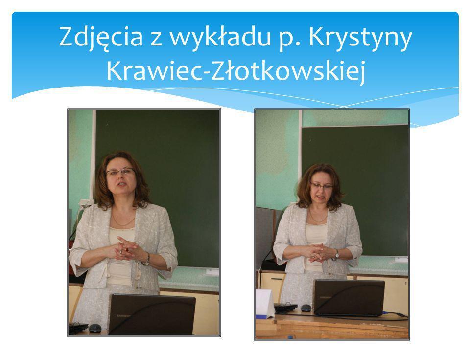 Zdjęcia z wykładu p. Krystyny Krawiec-Złotkowskiej
