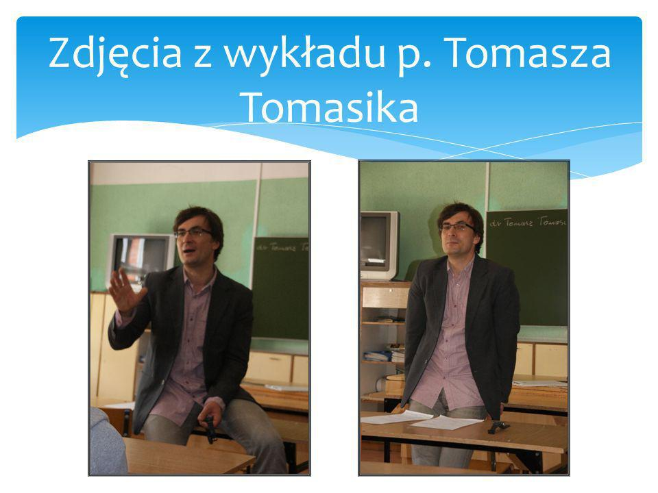 Zdjęcia z wykładu p. Tomasza Tomasika