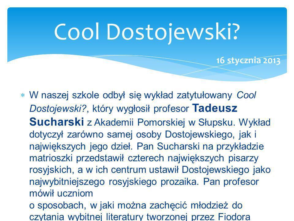 Cool Dostojewski 16 stycznia 2013