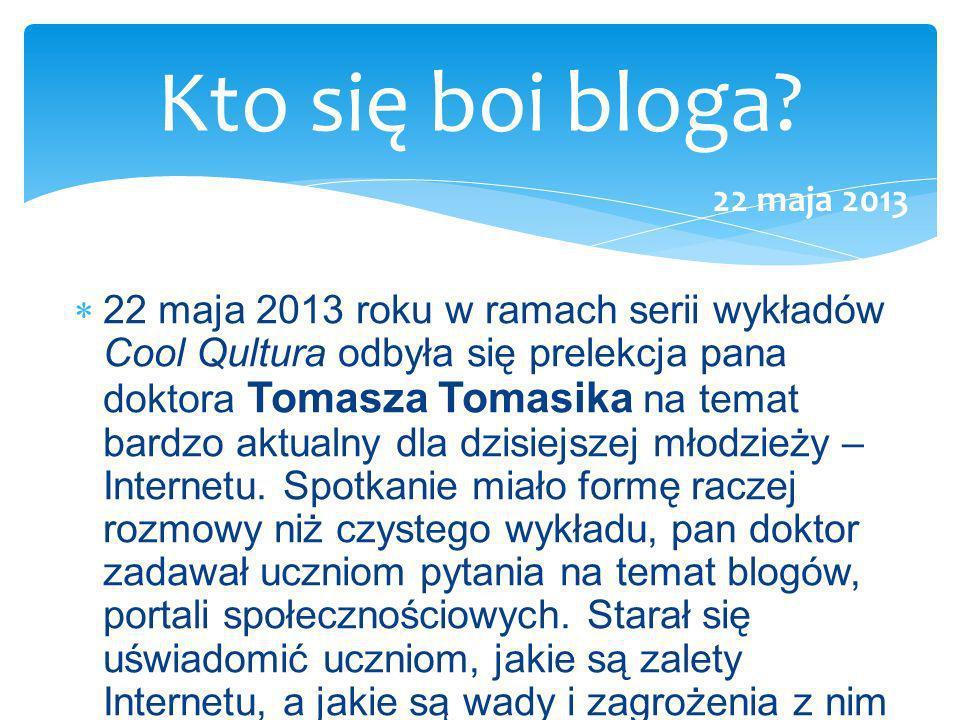 Kto się boi bloga 22 maja 2013.