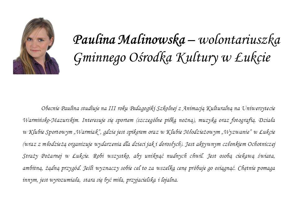 Paulina Malinowska – wolontariuszka Gminnego Ośrodka Kultury w Łukcie