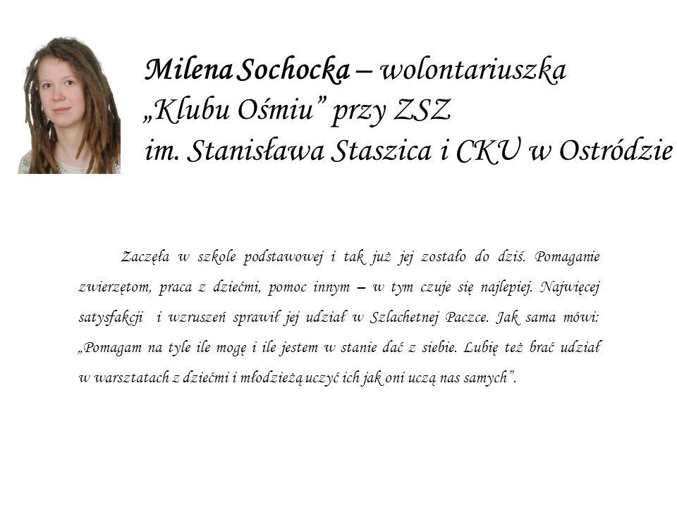 """Milena Sochocka – wolontariuszka """"Klubu Ośmiu przy ZSZ im"""