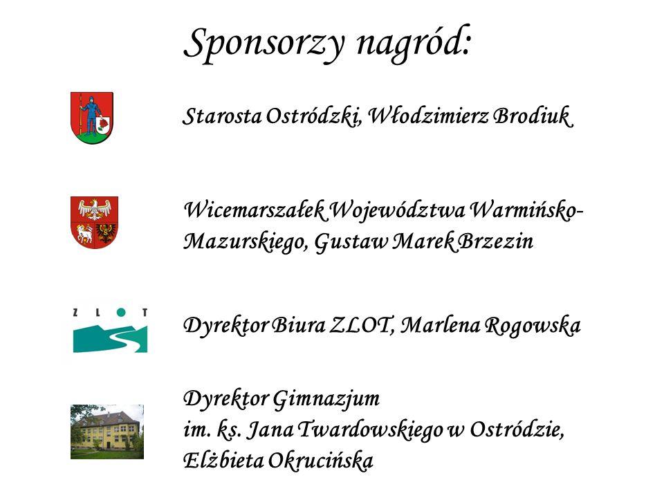 Sponsorzy nagród: Starosta Ostródzki, Włodzimierz Brodiuk