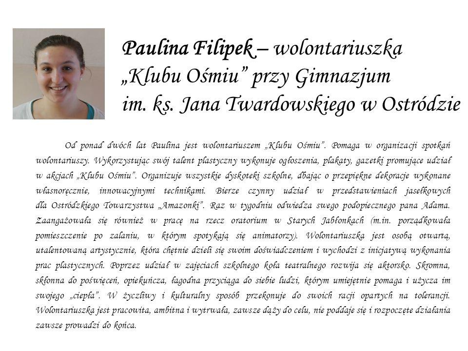 """Paulina Filipek – wolontariuszka """"Klubu Ośmiu przy Gimnazjum im. ks"""