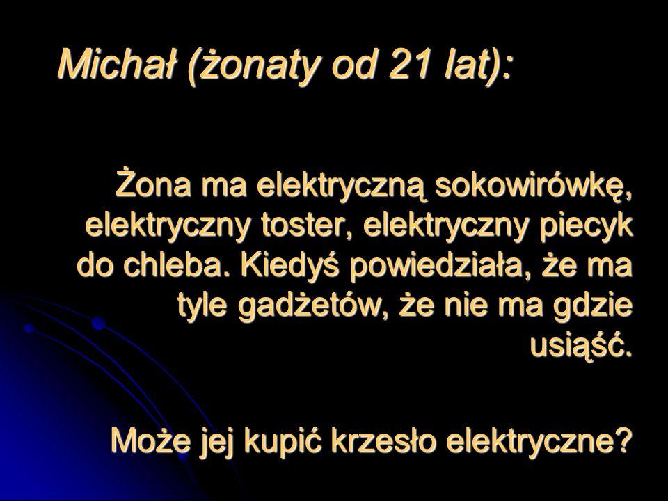 Michał (żonaty od 21 lat):