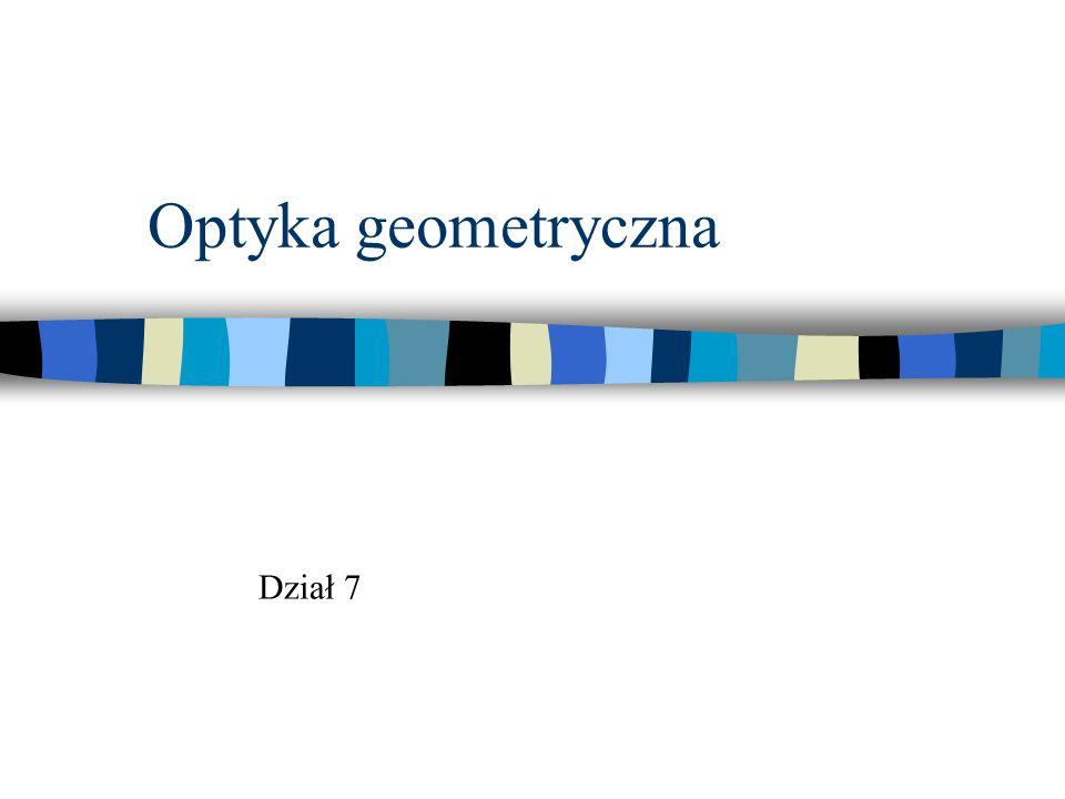 Optyka geometryczna Dział 7