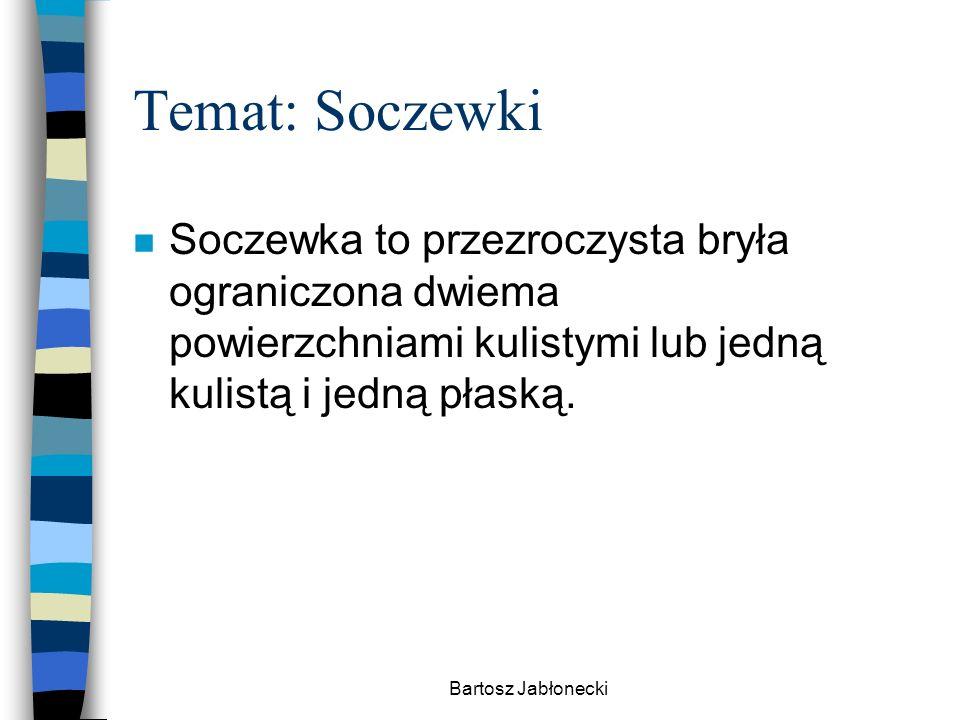 Temat: Soczewki Soczewka to przezroczysta bryła ograniczona dwiema powierzchniami kulistymi lub jedną kulistą i jedną płaską.