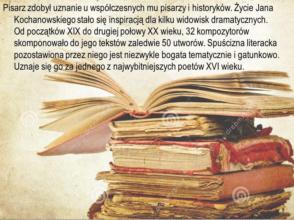 Pisarz zdobył uznanie u współczesnych mu pisarzy i historyków