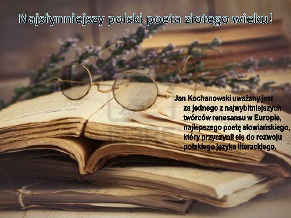 Najsłynniejszy polski poeta złotego wieku!