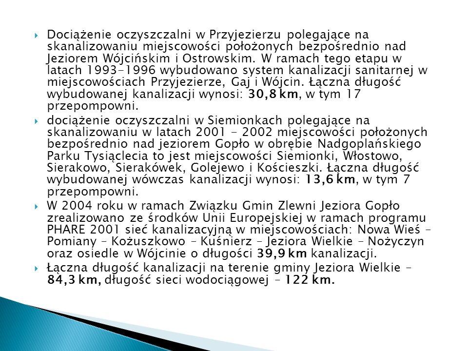 Dociążenie oczyszczalni w Przyjezierzu polegające na skanalizowaniu miejscowości położonych bezpośrednio nad Jeziorem Wójcińskim i Ostrowskim. W ramach tego etapu w latach 1993-1996 wybudowano system kanalizacji sanitarnej w miejscowościach Przyjezierze, Gaj i Wójcin. Łączna długość wybudowanej kanalizacji wynosi: 30,8 km, w tym 17 przepompowni.
