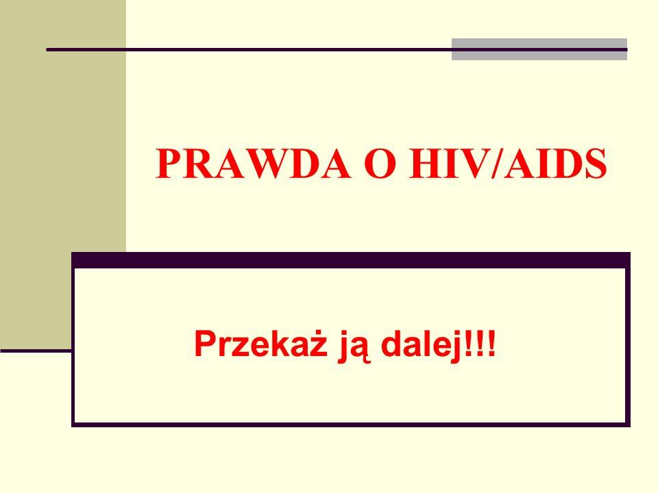 PRAWDA O HIV/AIDS Przekaż ją dalej!!!