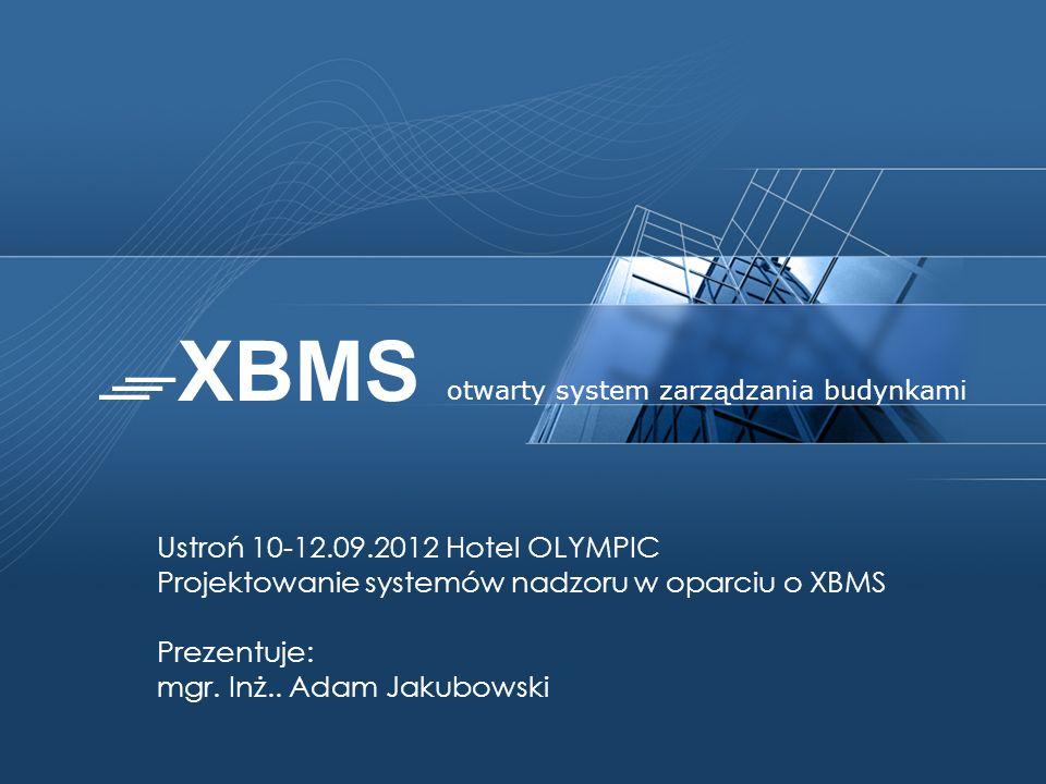 Projektowanie systemów nadzoru w oparciu o XBMS Prezentuje: