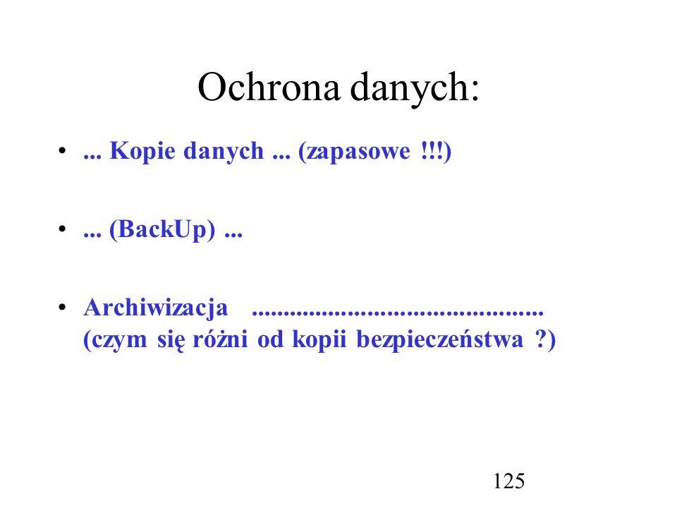 Ochrona danych: ... Kopie danych ... (zapasowe !!!) ... (BackUp) ...