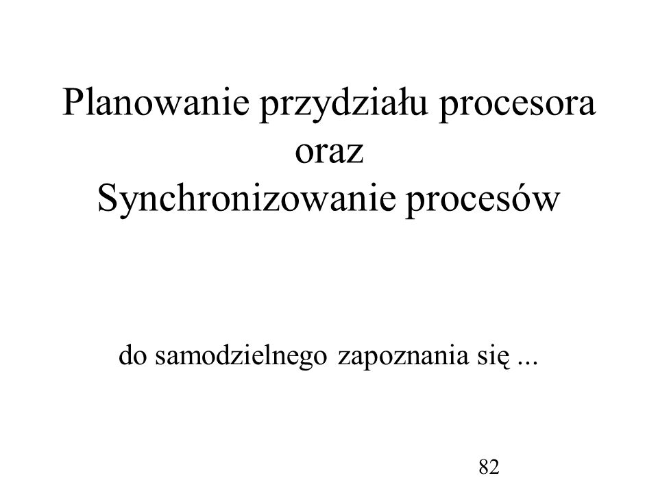 Planowanie przydziału procesora oraz Synchronizowanie procesów