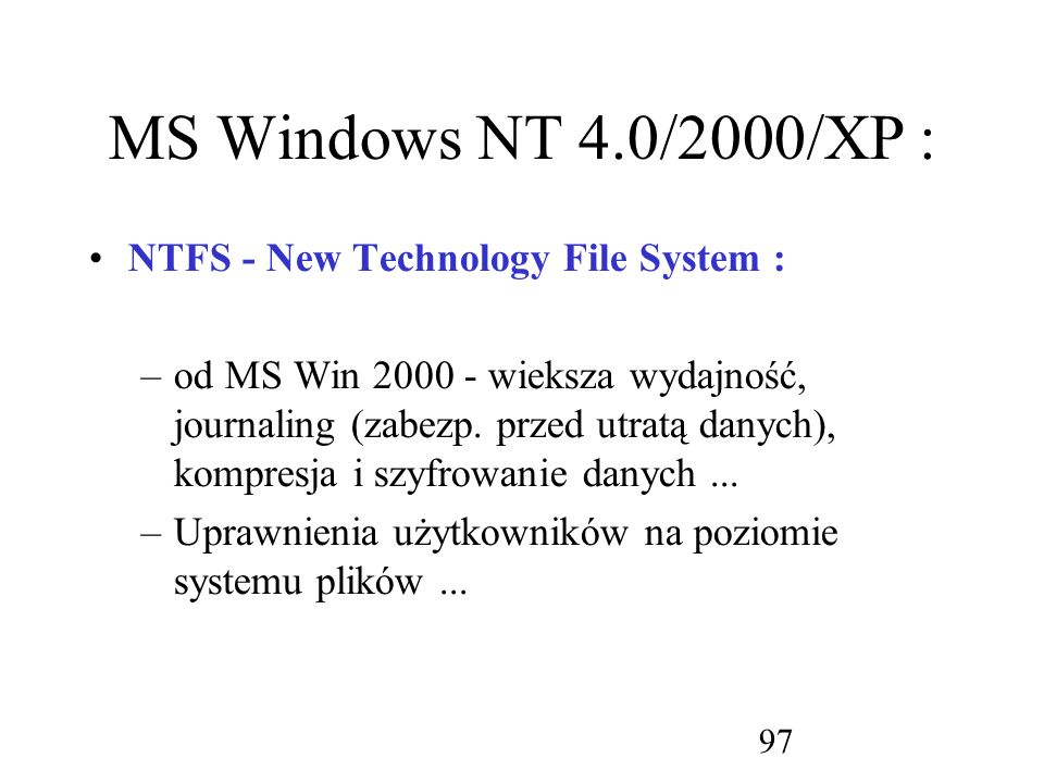 MS Windows NT 4.0/2000/XP : NTFS - New Technology File System :