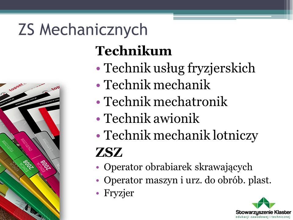 ZS Mechanicznych Technikum Technik usług fryzjerskich Technik mechanik