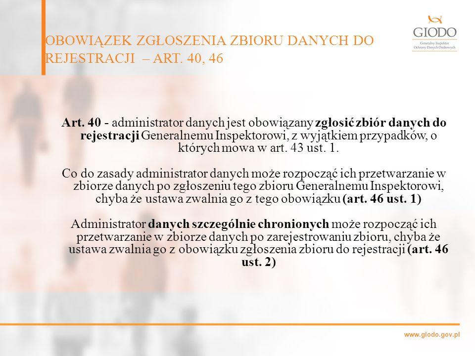OBOWIĄZEK ZGŁOSZENIA ZBIORU DANYCH DO REJESTRACJI – ART. 40, 46