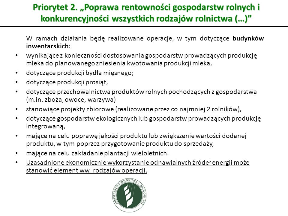 """Priorytet 2. """"Poprawa rentowności gospodarstw rolnych i konkurencyjności wszystkich rodzajów rolnictwa (…)"""