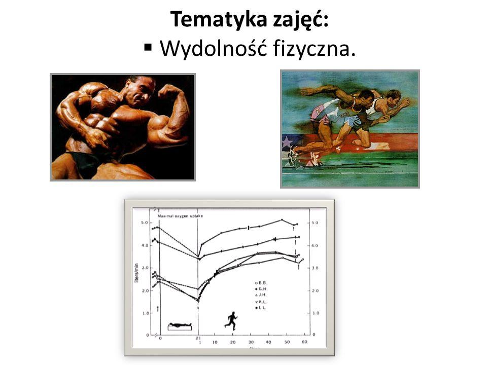 Tematyka zajęć: Wydolność fizyczna.