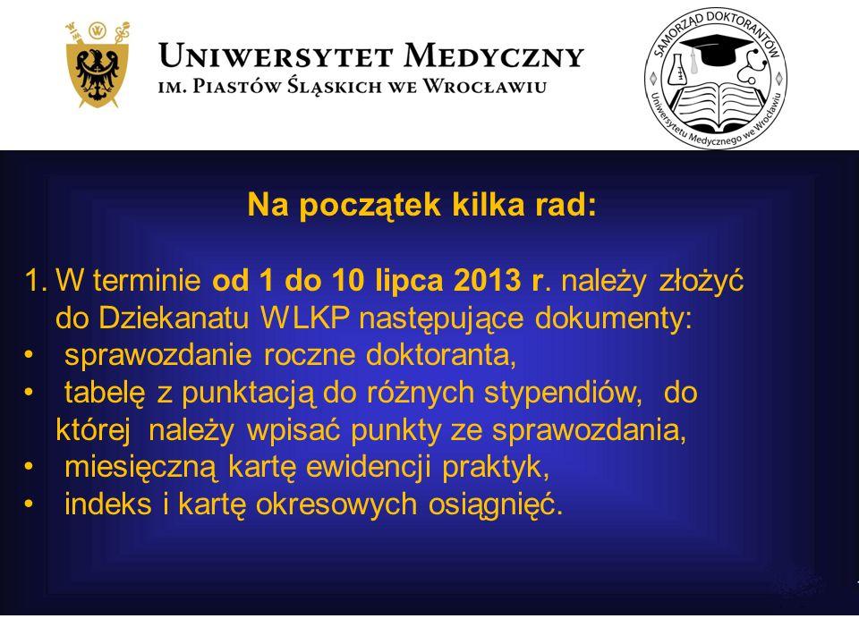 Na początek kilka rad: W terminie od 1 do 10 lipca 2013 r. należy złożyć do Dziekanatu WLKP następujące dokumenty: