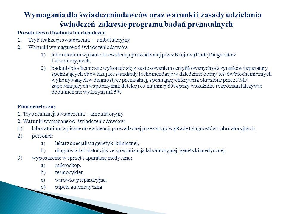 Wymagania dla świadczeniodawców oraz warunki i zasady udzielania świadczeń zakresie programu badań prenatalnych