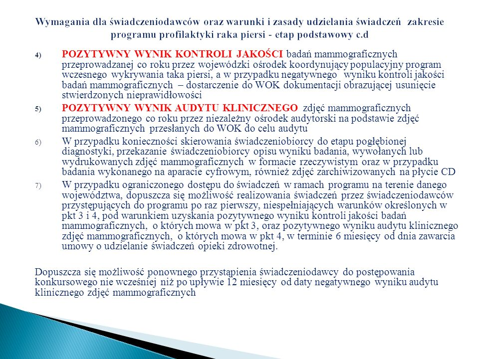 Wymagania dla świadczeniodawców oraz warunki i zasady udzielania świadczeń zakresie programu profilaktyki raka piersi - etap podstawowy c.d