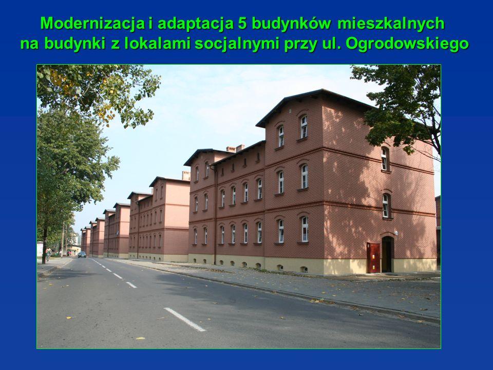 Modernizacja i adaptacja 5 budynków mieszkalnych na budynki z lokalami socjalnymi przy ul.