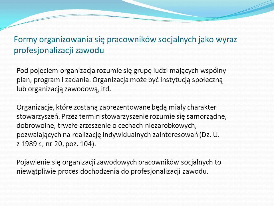 Formy organizowania się pracowników socjalnych jako wyraz profesjonalizacji zawodu