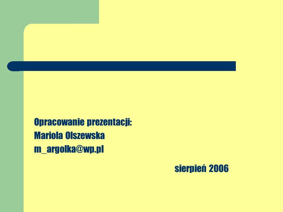 sierpień 2006 Opracowanie prezentacji: Mariola Olszewska