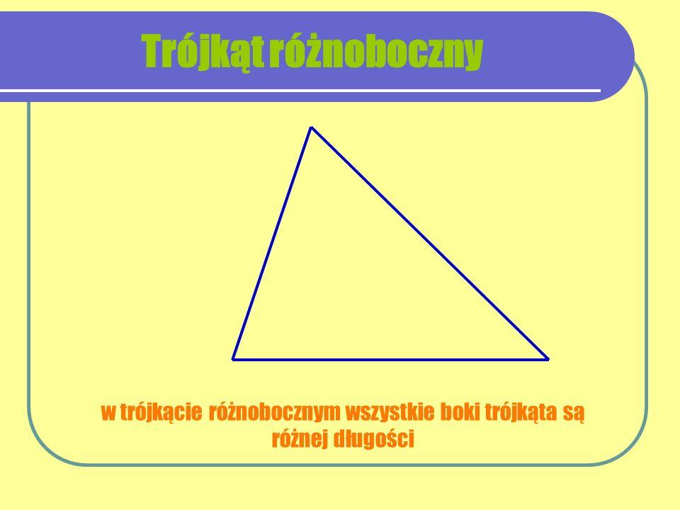 w trójkącie różnobocznym wszystkie boki trójkąta są różnej długości