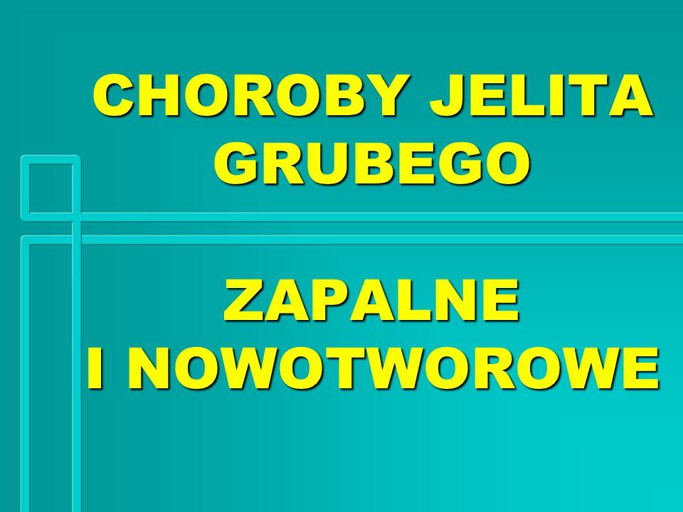 CHOROBY JELITA GRUBEGO ZAPALNE I NOWOTWOROWE