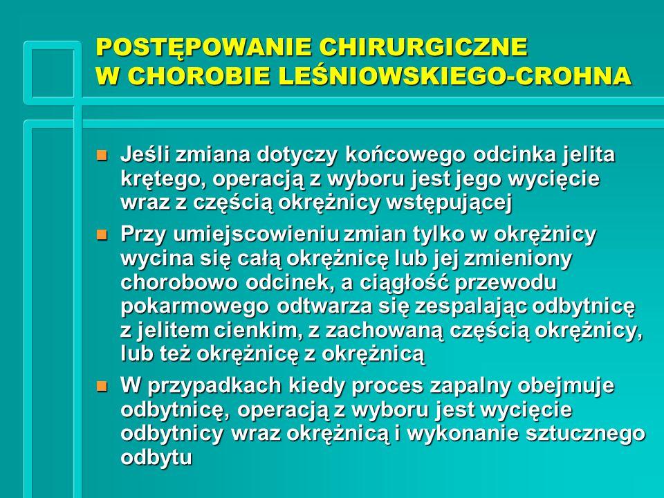 POSTĘPOWANIE CHIRURGICZNE W CHOROBIE LEŚNIOWSKIEGO-CROHNA