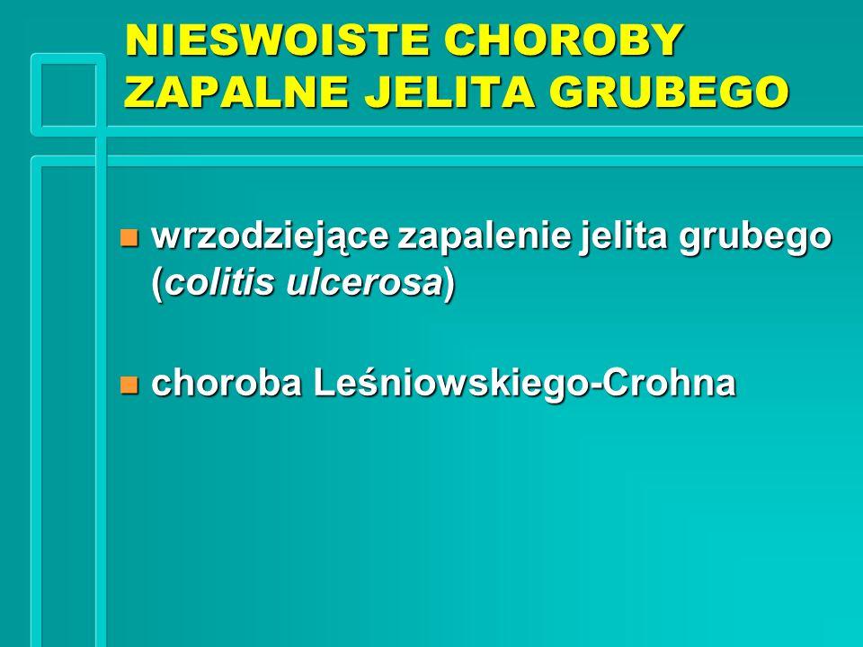 NIESWOISTE CHOROBY ZAPALNE JELITA GRUBEGO