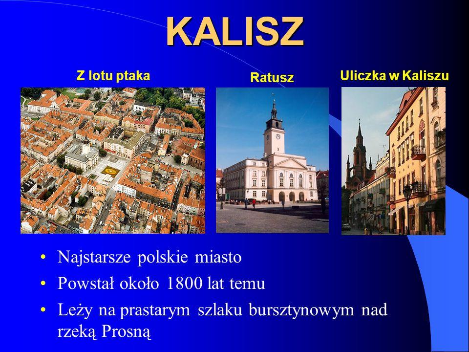 KALISZ Najstarsze polskie miasto Powstał około 1800 lat temu