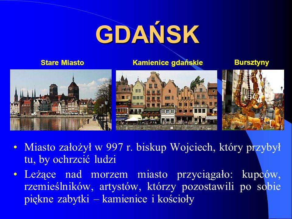 GDAŃSK Stare Miasto. Kamienice gdańskie. Bursztyny. Miasto założył w 997 r. biskup Wojciech, który przybył tu, by ochrzcić ludzi.