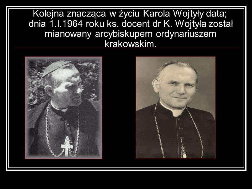 Kolejna znacząca w życiu Karola Wojtyły data; dnia 1. I. 1964 roku ks