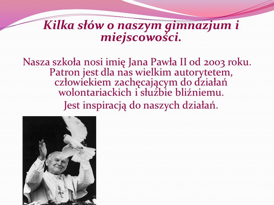 Kilka słów o naszym gimnazjum i miejscowości.