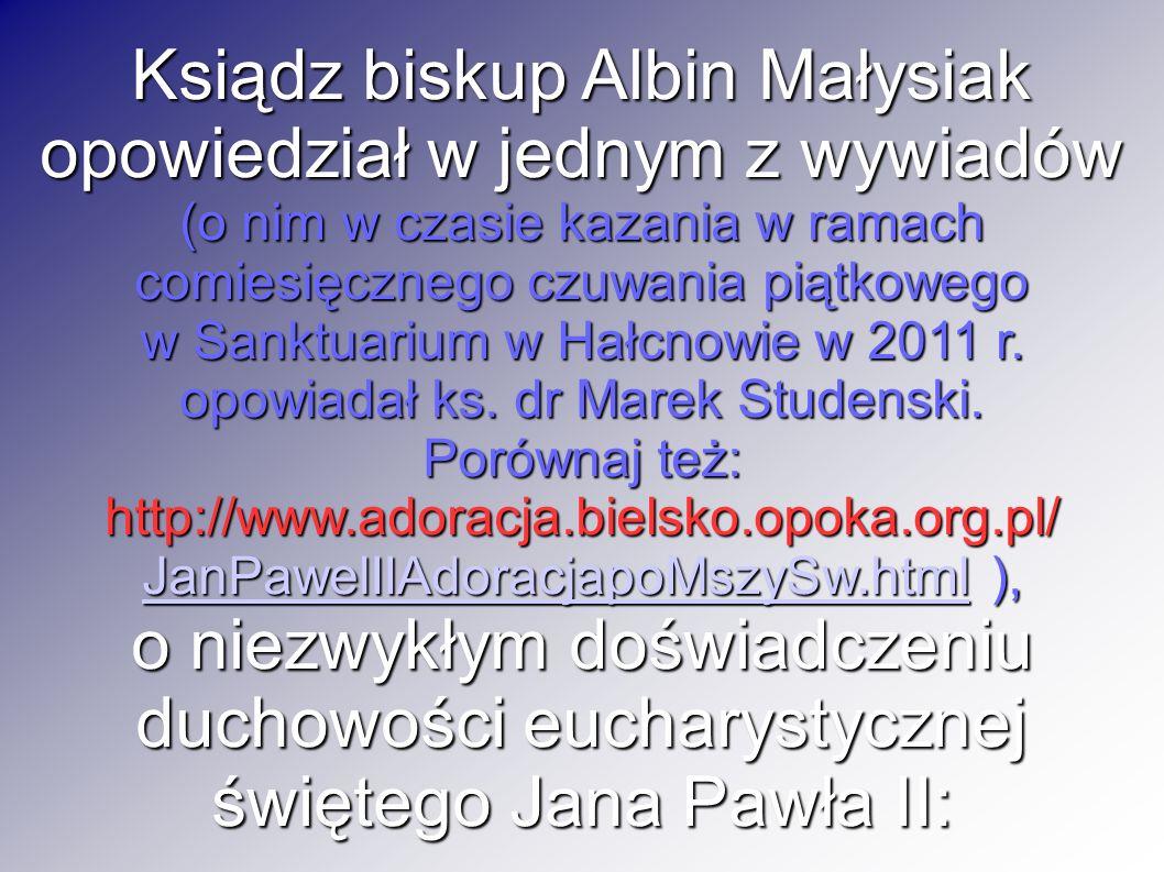 Ksiądz biskup Albin Małysiak opowiedział w jednym z wywiadów