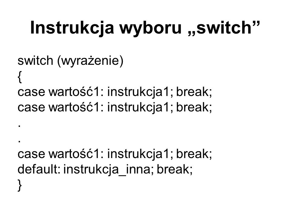 """Instrukcja wyboru """"switch"""