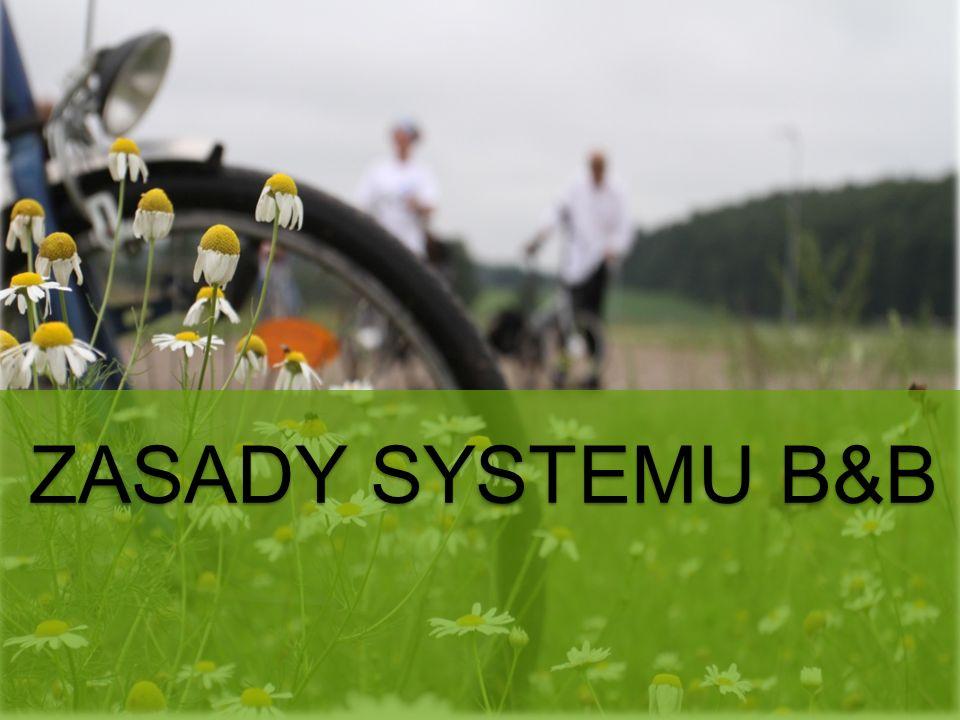 ZASADY SYSTEMU B&B